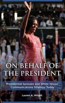 On Behalf of the President