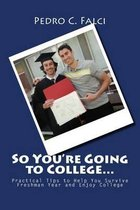 So You're Going to College