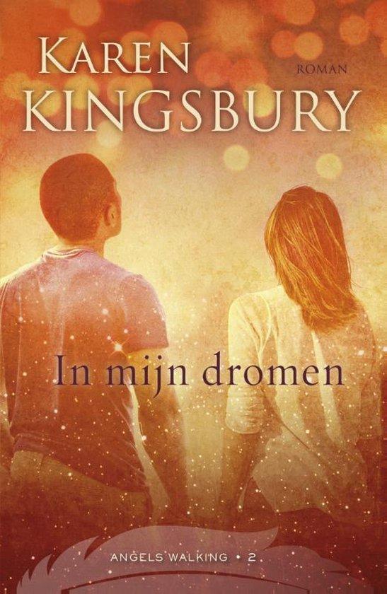 Angels Walking 2 - In mijn dromen - Karen Kingsbury |