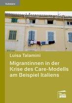 Migrantinnen in Der Krise Des Care-Modells Am Beispiel Italiens