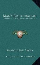 Man's Regeneration