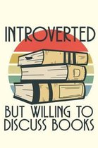 Introverted but Willing to Discuss Books
