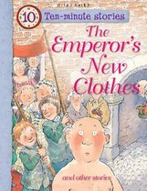 Ten-minute Stories The Emperor's New Clothes and other stories