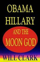Obama, Hillary, and the Moon God
