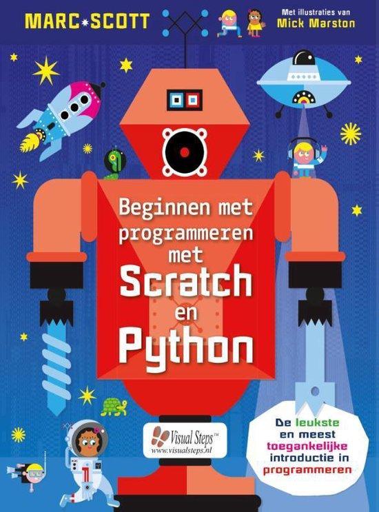 Beginnen met programmeren met Scratch en Python - Marc Scott |
