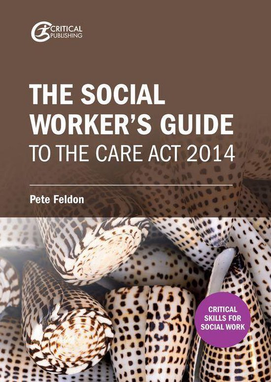 Boek cover The Social Workers Guide to the Care Act 2014 van Pete Feldon (Onbekend)