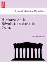 Histoire de la R volution dans le Jura.