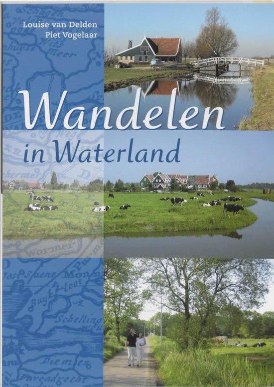 Wandelen in Waterland - L.S. van Delden |