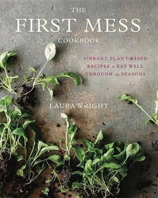 Boek cover The First Mess Cookbook van Laura Wright