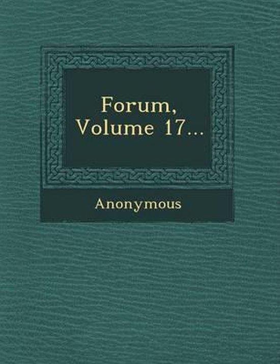 Forum, Volume 17...