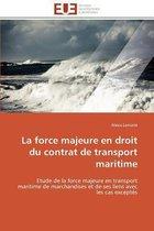 La Force Majeure En Droit Du Contrat de Transport Maritime