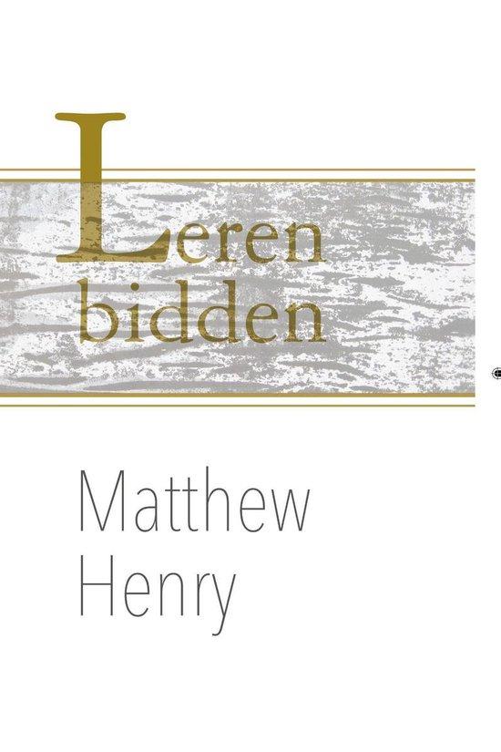 Leren bidden - Matthew Henry  