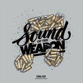 Sound Of The Weapon