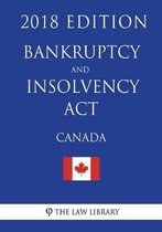Bankruptcy and Insolvency ACT (Canada) - 2018 Edition