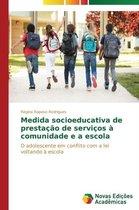 Medida socioeducativa de prestacao de servicos a comunidade e a escola