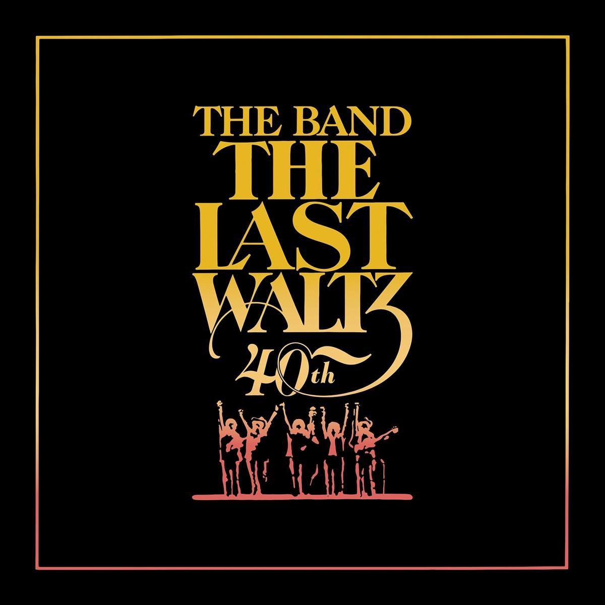 The Last Waltz 40th Anniversary 4CD + Blu-Ray - The Band