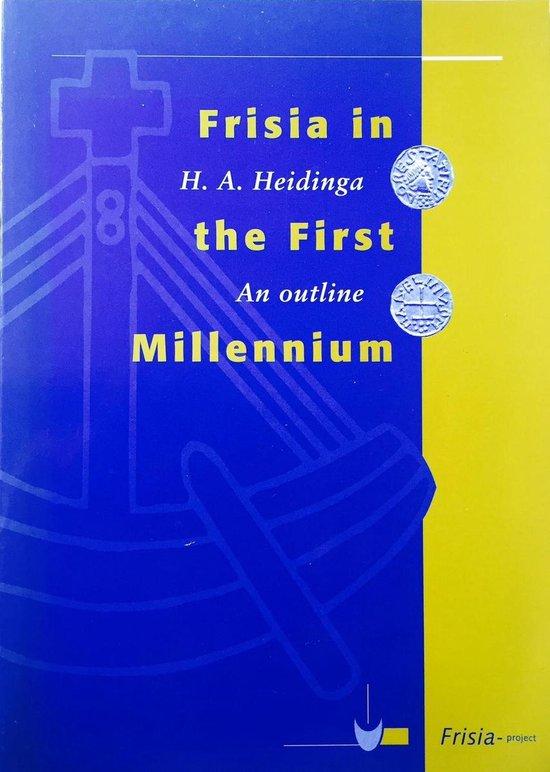 Frisia in the First Millenium - H.A. Heidinga  