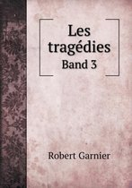 Les Tragedies Band 3