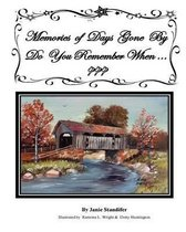 Memories of Days Gone by Do You Remember When