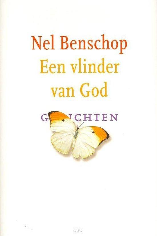 Een Vlinder Van God - Nel Benschop |