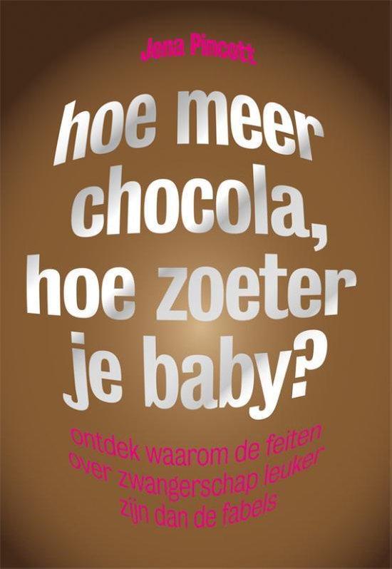 Hoe meer chocola, hoe zoeter je baby? - Jena Pincott pdf epub