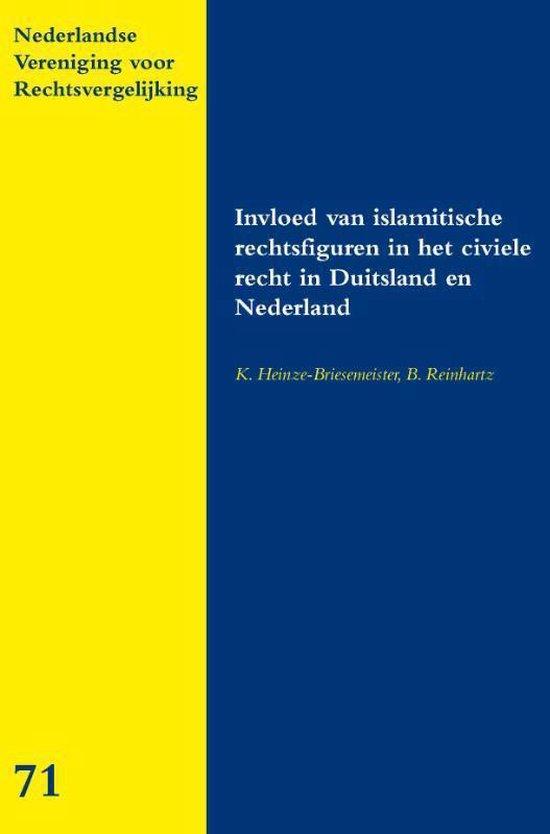 Nederlandse Vereniging voor Rechtsvergelijking 71 - Invloed van islamitische rechtsfiguren in het civiele recht in Duitsland en Nederland - none |