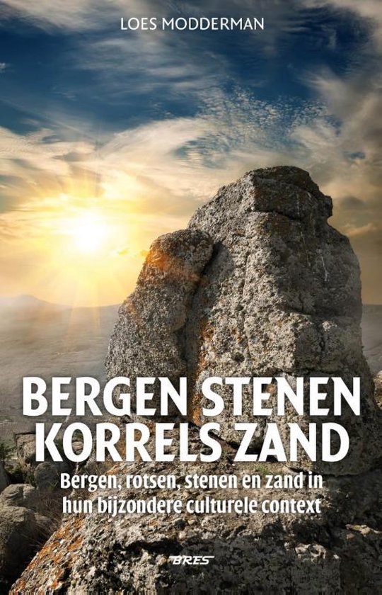 Bergen stenen, korrels zand - Loes Modderman |
