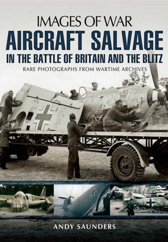 Boek cover Aircraft Salvage in the Battle of Britain and the Blitz van Andy Saunders (Paperback)