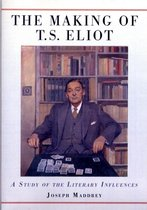 The Making of T.S. Eliot