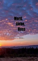 Boek cover Mord, Liebe, Hass van Franziska Stolz