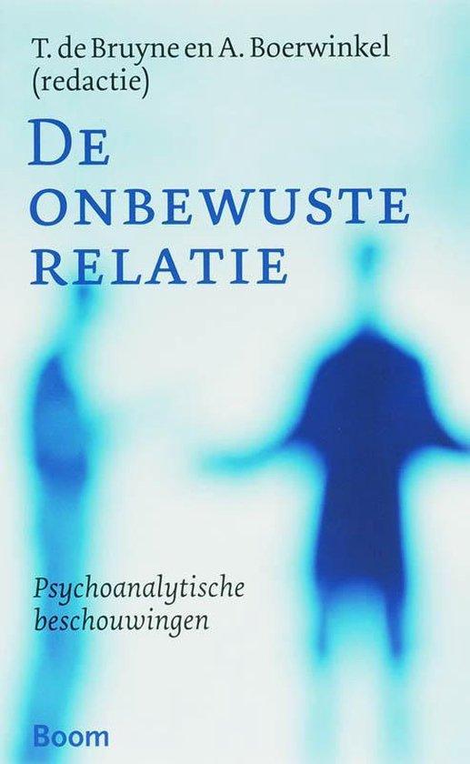 De Onbewuste Relatie - T. Bruyne pdf epub