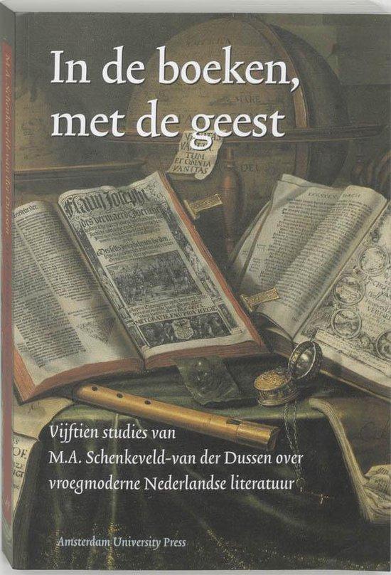 In de boeken, met de geest - M.A. Schenkeveld-Van der Dussen  