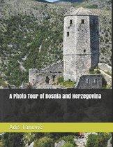 A Photo Tour of Bosnia and Herzegovina