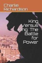 King Versus King