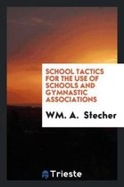 School Tactics for the Use of Schools and Gymnastic Associations