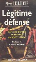 Légitime défense : vers une Europe en sécurité au XXIe siècle