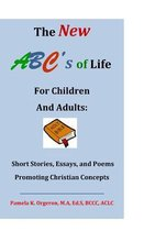 The New ABC's of Life for Children and Adults