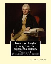 History of English Thought in the Eighteenth Century. by