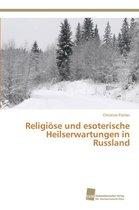 Religioese und esoterische Heilserwartungen in Russland