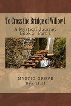 To Cross the Bridge of Willow Part 1