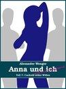 Anna und ich und unser Hausfreund (Teil 7)