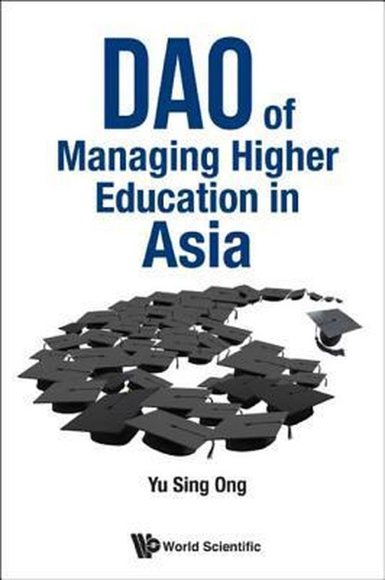 Dao Of Managing Higher Education In Asia