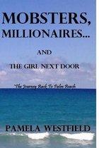 Mobsters, Millionaires...and the Girl Next Door