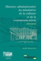 Histoire administrative du ministère de la Culture et de la Communication 1959-2012