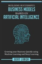 Building Successful Business Models based on Artificial Intelligence