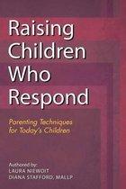 Raising Children Who Respond