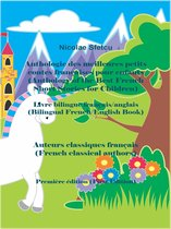 Anthologie des meilleures petits contes françaises pour enfants (Anthology of the Best French Short Stories for Children)