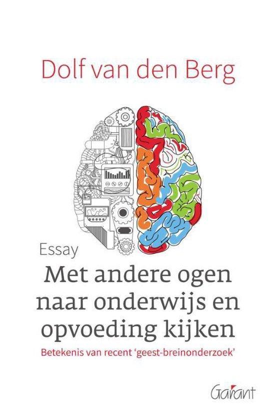Met andere ogen naar onderwijs en opvoeding kijken - Dolf van den Berg |
