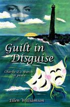 Guilt in Disguise