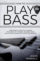 How to Play the Bass